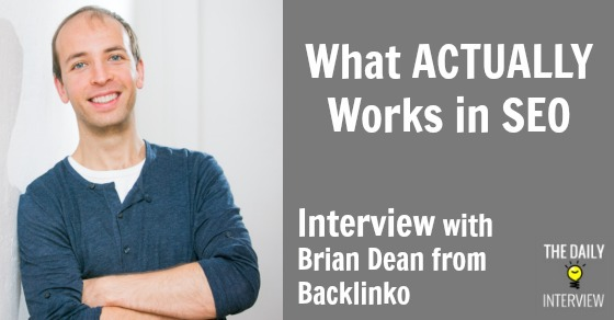 What ACTUALLY Works in SEO with Brian Dean from Backlinko [TDI040]