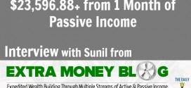 $23,596.88+ from 1 Month of Passive Income with Sunil from the Extra Money Blog [TDI032]