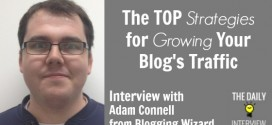 The TOP Strategies for Growing Your Blog's Traffic, with Adam Connell from Blogging Wizard [TDI049]