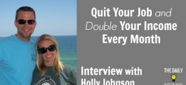 Quit Your Job and Double Your Income Every Month with Holly Johnson [TDI056]