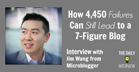 How 4,450 Failures Can Still Lead to a 7-Figure Blog with Jim Wang [TDI055]