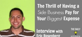 The Thrill of Having a Side Business Pay for Your Biggest Expense with Eric Rosenberg [TDI079]