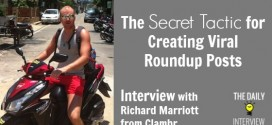 The Secret Tactic for Creating Viral Roundup Posts with Richard Marriott from Clambr [TDI082]