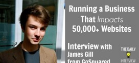 Running a Business That Impacts 50,000+ Websites with James Gill from GoSquared [TDI096]