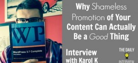 Why Shameless Promotion of Your Content Can Actually Be a Good Thing with Karol K [TDI104]
