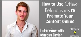 How to Use Offline Relationships to Promote Your Content Online with Marcus Taylor [TDI090]
