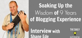 Soaking Up the Wisdom of 9 Years of Blogging Experience with Shane Ede [TDI091]