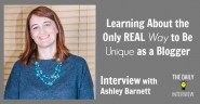 Learning About the Only REAL Way to Be Unique as a Blogger with Ashley Barnett [TDI106]