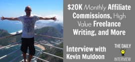 $20K Monthly Affiliate Commissions, High Value Freelance Writing, and More with Kevin Muldoon [TDI109]