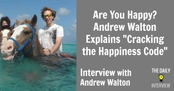 "Are You Happy? Andrew Walton Explains ""Cracking the Happiness Code"" [TDI046]"