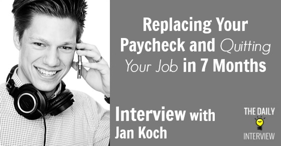 Replacing Your Paycheck and Quitting Your Job in 7 Months with Jan Koch [TDI050]