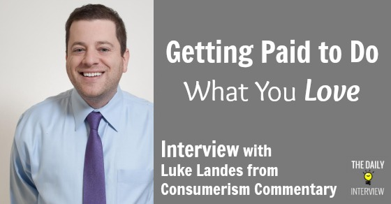 Getting Paid to Do What You Love with Luke Landes from Consumerism Commentary [TDI062]