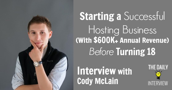 Starting a Successful Hosting Business (With $600K+ Annual Revenue) Before Turning 18 with Cody McLain [TDI070]