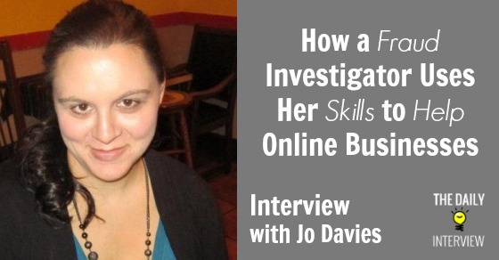 How a Fraud Investigator Uses Her Skills to Help Online Businesses with Jo Davies [TDI059]