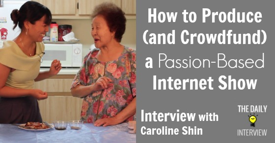 How to Produce (And Crowdfund) a Passion-Based Internet Show