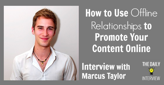 How to Use Offline Relationships to Promote Your Content Online